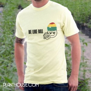 Be Like Bill Stoner Weed Tee